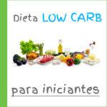 DIETA LOW CARB PARA INICIANTES – GUIA