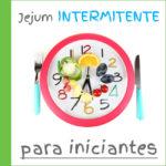 JEJUM INTERMITENTE PARA INICIANTES – DEFINIÇÕES