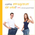 COMO EMAGRECER DE VEZ – 3 DICAS GARANTIDAS!