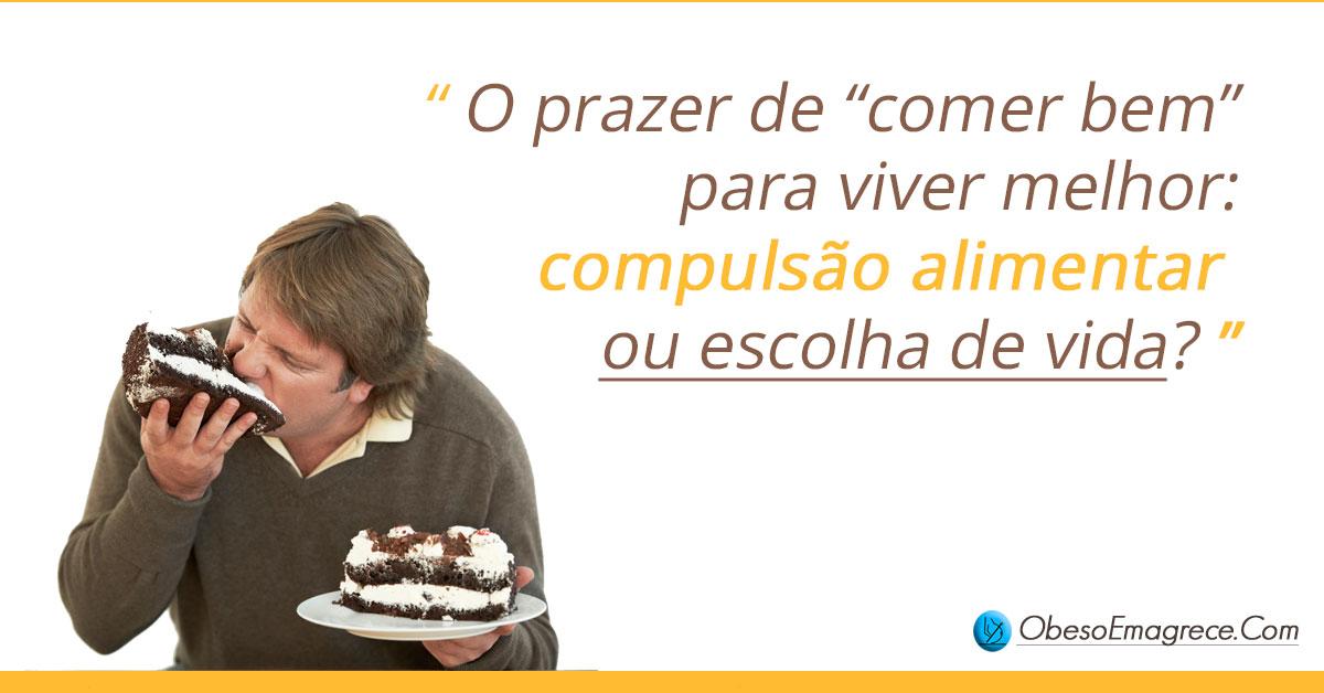 eu gosto de comer por prazer - O prazer de comer bem para viver melhor: compulsão alimentar ou escolha de vida? - foto de um homem comendo um bolo descontroladamente
