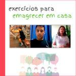 EXERCÍCIOS PARA EMAGRECER EM CASA: 3 PERGUNTAS QUE VOCÊ PRECISA FAZER ANTES DE COMEÇAR (A #2 VOCÊ NÃO PODE IGNORAR!)