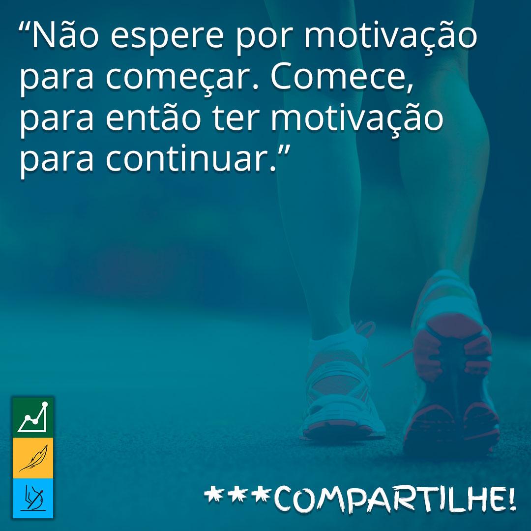 Frase de motivação para emagrecer em imagens | Não espere por motivação para começar. Comece, para então ter motivação para continuar.